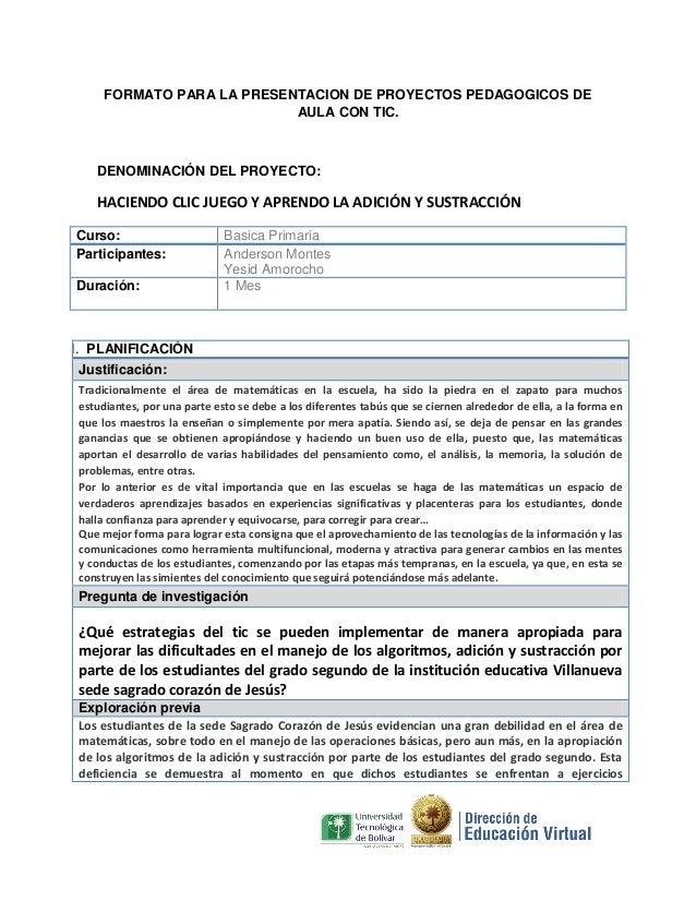 FORMATO PARA LA PRESENTACION DE PROYECTOS PEDAGOGICOS DE AULA CON TIC.  DENOMINACIÓN DEL PROYECTO:  HACIENDO CLIC JUEGO Y ...