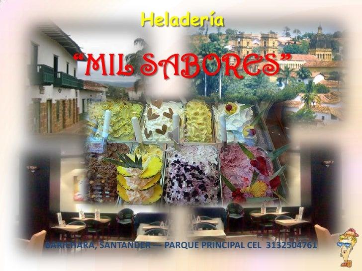 """Heladería     """"MIL SABORES""""BARICHARA, SANTANDER --- PARQUE PRINCIPAL CEL 3132504761"""