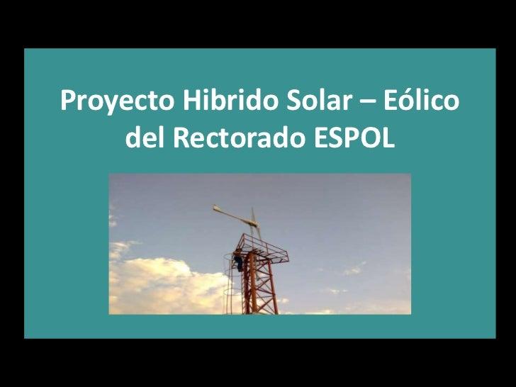 Proyecto Hibrido Solar – Eólico del Rectorado ESPOL<br />