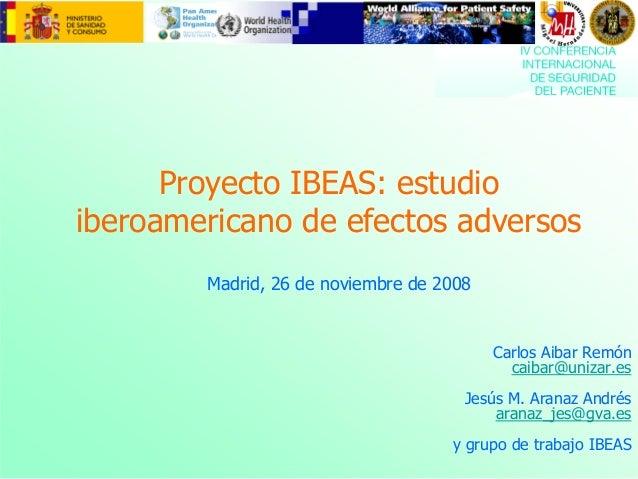 Estudio iberoamericano de efectos adversos. Proyecto IBEAS.