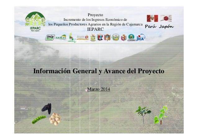 Proyecto Incremento de los Ingresos Económico de los Pequeños Productores Agrarios en la Región de Cajamarca IEPARC Perú J...
