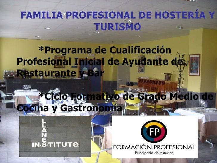 FAMILIA PROFESIONAL DE HOSTERÍA Y            TURISMO    *Programa de CualificaciónProfesional Inicial de Ayudante deRestau...