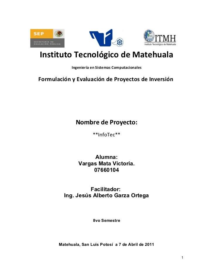 Instituto Tecnológico de Matehuala             Ingeniería en Sistemas ComputacionalesFormulación y Evaluación de Proyectos...