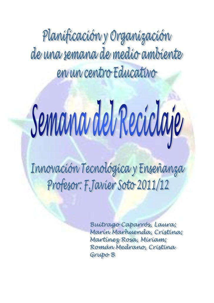 Semana del Reciclaje     La Ley de las 3 Erres        Curso 2011/2012Índice:         Detección de Necesidades             ...