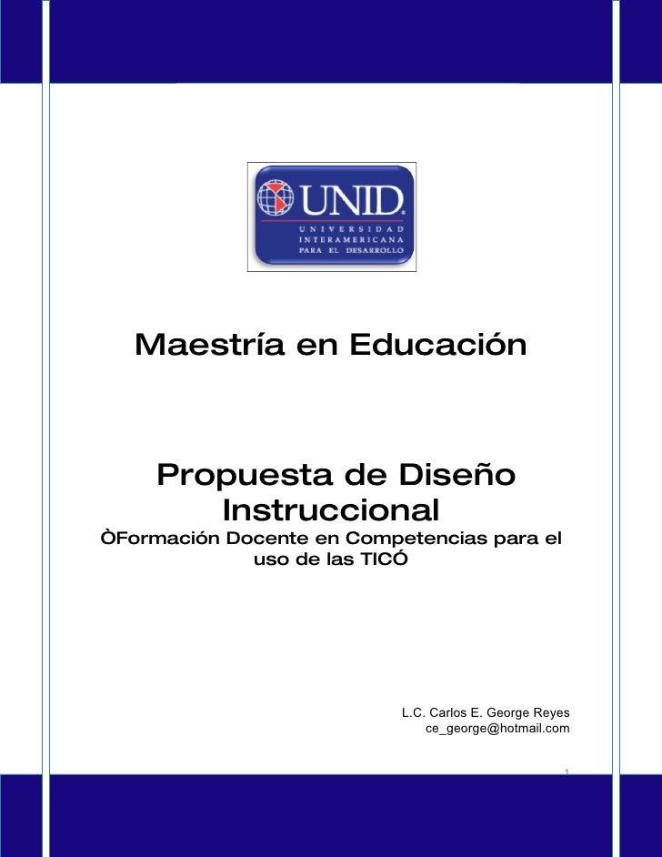 Diseños y Estrategias Instruccionales Proyecto Integrador              Maestría en Educación                  Propuesta de...