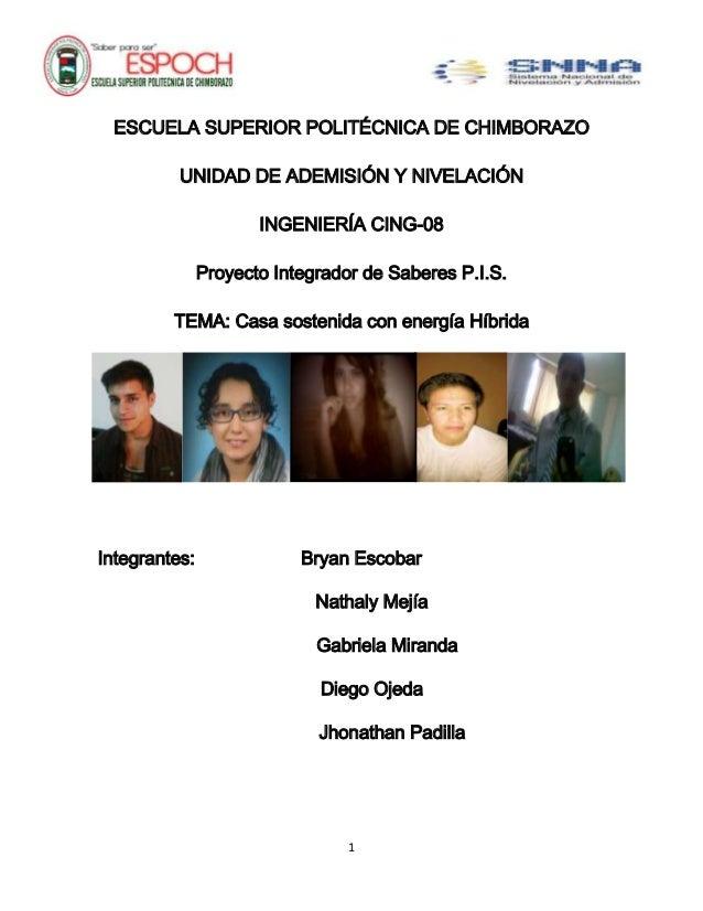 ESCUELA SUPERIOR POLITÉCNICA DE CHIMBORAZO UNIDAD DE ADEMISIÓN Y NIVELACIÓN INGENIERÍA CING-08 Proyecto Integrador de Sabe...
