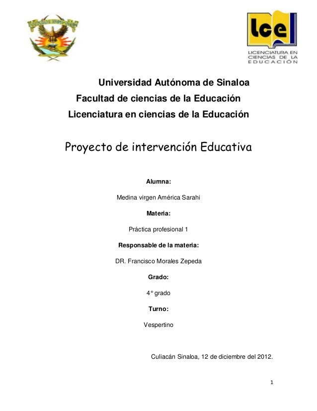 Universidad Autónoma de Sinaloa Facultad de ciencias de la EducaciónLicenciatura en ciencias de la EducaciónProyecto de in...
