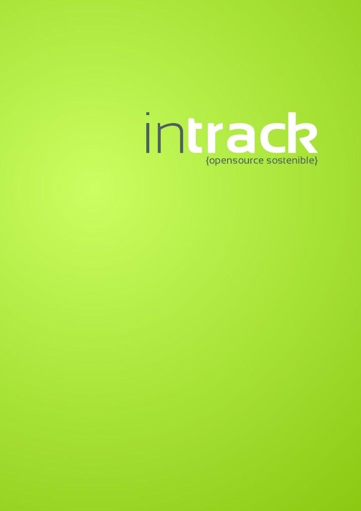 ¿Qué es? inTrack es un proyecto de comunidad que desea ofrecer apoyo económico a proyectos de software libre que se desarr...