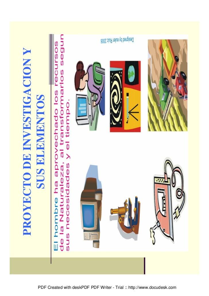 PROYECTO DE INVESTIGACION Y      SUS ELEMENTOS                 PDF Created with deskPDF PDF Writer - Trial :: http://www.d...
