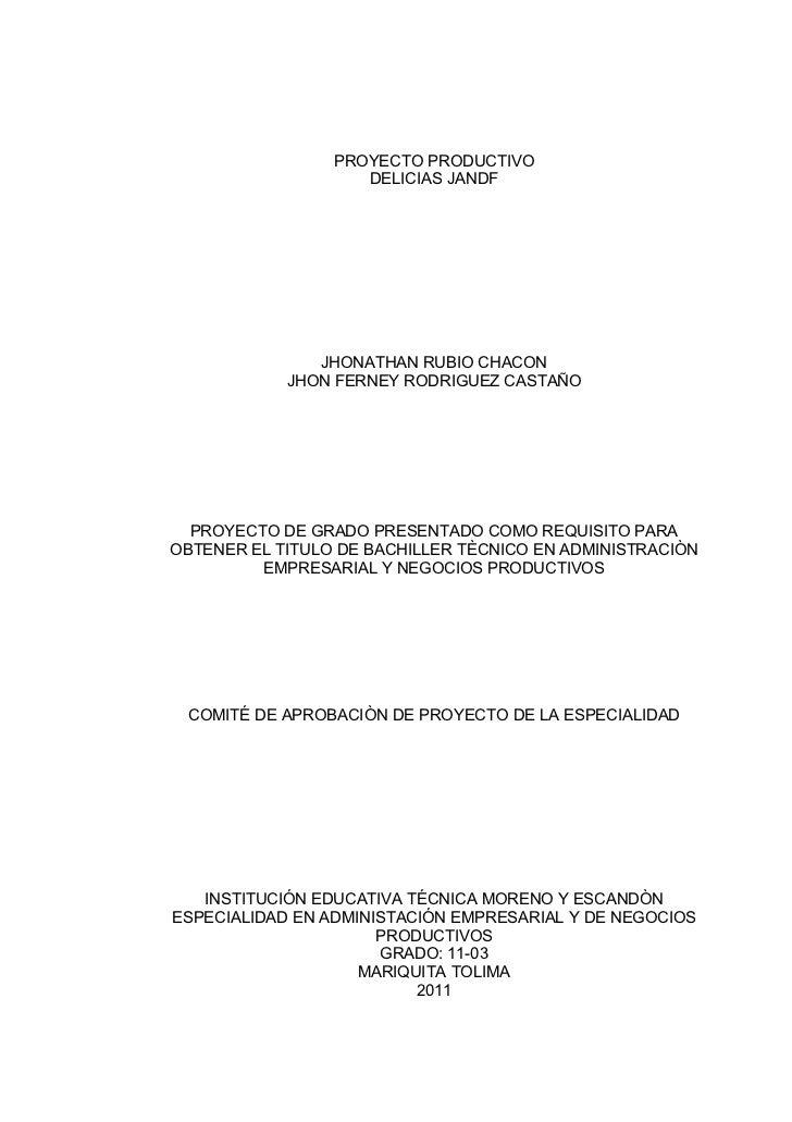 PROYECTO PRODUCTIVO                    DELICIAS JANDF               JHONATHAN RUBIO CHACON            JHON FERNEY RODRIGUE...