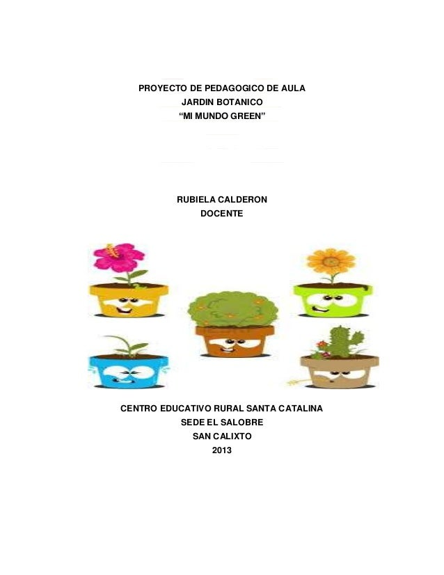Proyecto de aula jardin botanico mi mundo green for Proyecto jardineria