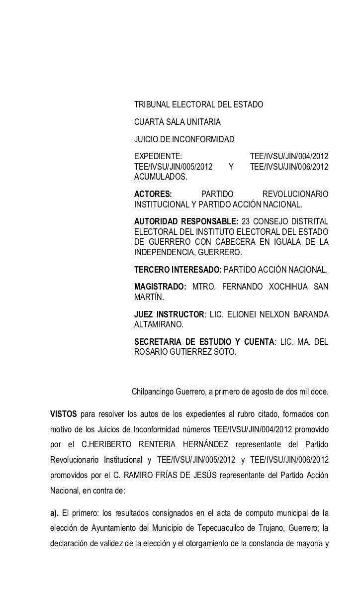 TRIBUNAL ELECTORAL DEL ESTADO                          CUARTA SALA UNITARIA                          JUICIO DE INCONFORMID...
