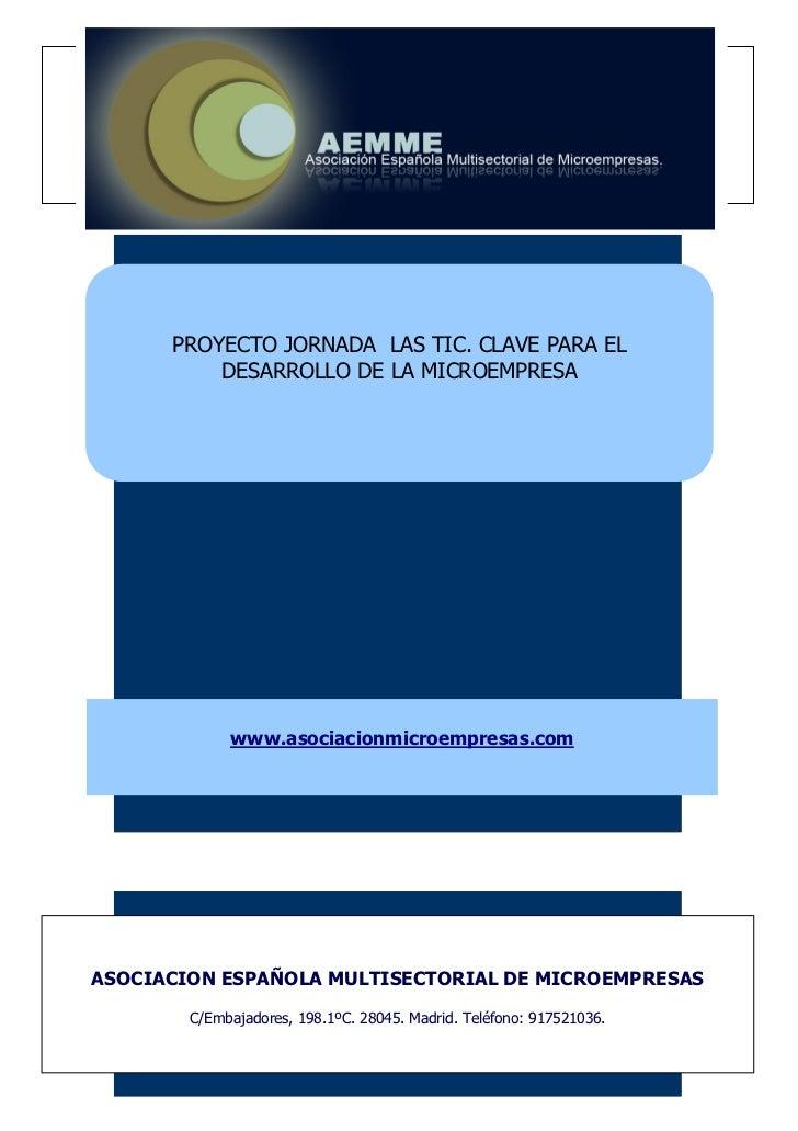 PROYECTO JORNADA LAS TIC. CLAVE PARA EL          DESARROLLO DE LA MICROEMPRESA             www.asociacionmicroempresas.com...