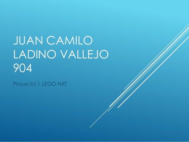 JUAN CAMILO LADINO VALLEJO 904 Proyecto 1 LEGO NXT