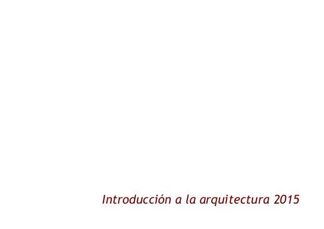 Introducción a la arquitectura 2015