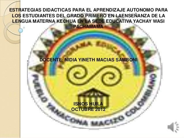 ESTRATEGIAS DIDACTICAS PARA EL APRENDIZAJE AUTONOMO PARA LOS ESTUDIANTES DEL GRADO PRIMERO EN LAENSEÑANZA DE LA LENGUA MAT...