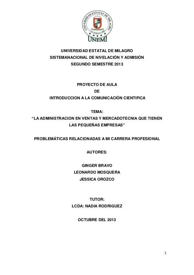 UNIVERSIDAD ESTATAL DE MILAGRO SISTEMANACIONAL DE NIVELACIÓN Y ADMISIÓN SEGUNDO SEMESTRE 2013  PROYECTO DE AULA DE INTRODU...