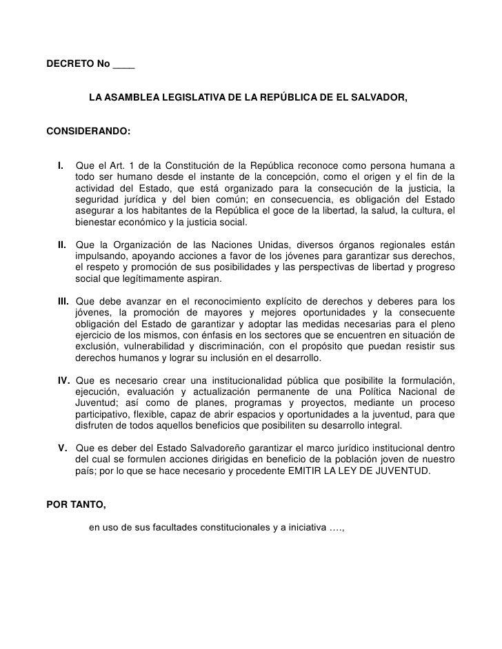 DECRETO No ____            LA ASAMBLEA LEGISLATIVA DE LA REPÚBLICA DE EL SALVADOR,   CONSIDERANDO:    I.   Que el Art. 1 d...