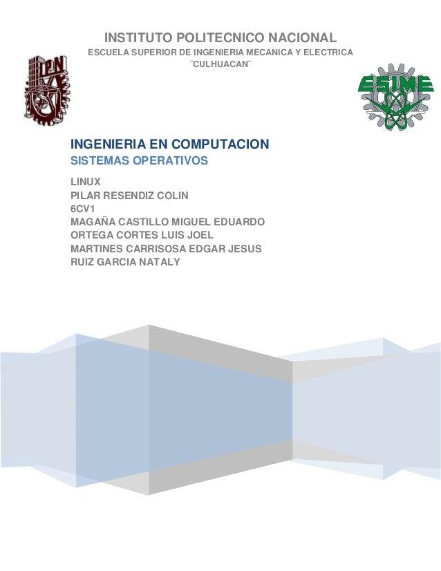 INSTITUTO POLITECNICO NACIONAL ESCUELA SUPERIOR DE INGENIERIA MECANICA Y ELECTRICA ¨CULHUACAN¨ INGENIERIA EN COMPUTACION S...