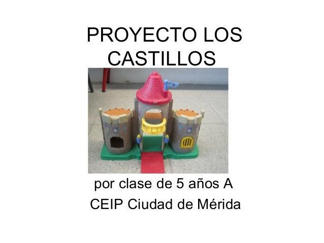 PROYECTO LOS  CASTILLOSpor clase de 5 años ACEIP Ciudad de Mérida