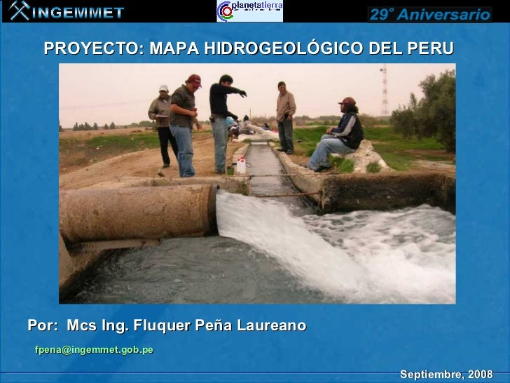 PROYECTO: MAPA HIDROGEOLÓGICO DEL PERUPor: Mcs Ing. Fluquer Peña Laureano fpena@ingemmet.gob.pe                           ...