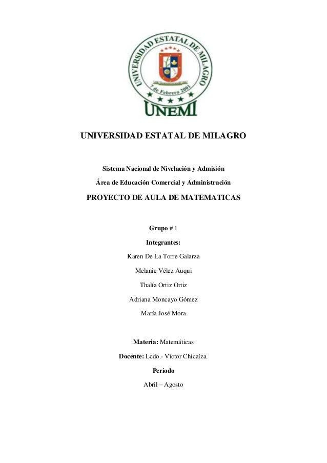 UNIVERSIDAD ESTATAL DE MILAGRO Sistema Nacional de Nivelación y Admisión Área de Educación Comercial y Administración PROY...