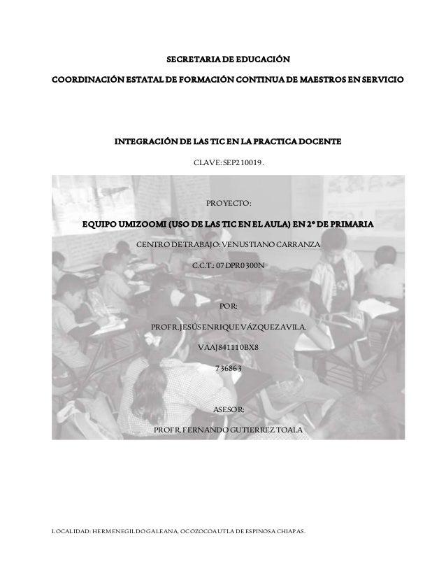 SECRETARIA DE EDUCACIÓN COORDINACIÓN ESTATAL DE FORMACIÓN CONTINUA DE MAESTROS EN SERVICIO INTEGRACIÓN DE LAS TIC EN LA PR...