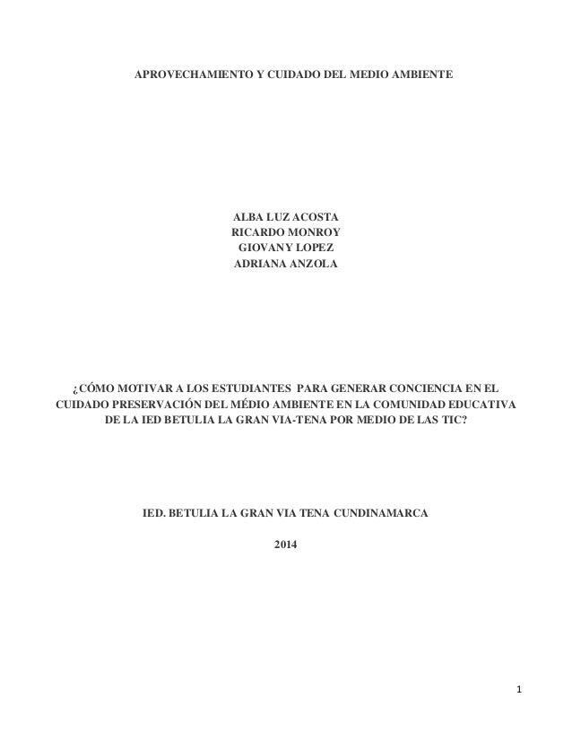 1 APROVECHAMIENTO Y CUIDADO DEL MEDIO AMBIENTE ALBA LUZ ACOSTA RICARDO MONROY GIOVANY LOPEZ ADRIANA ANZOLA ¿CÓMO MOTIVAR A...