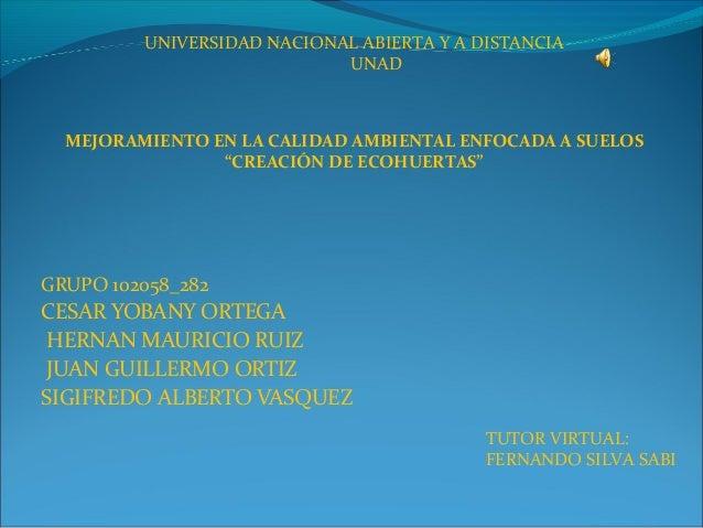 UNIVERSIDAD NACIONAL ABIERTA Y A DISTANCIA                            UNAD  MEJORAMIENTO EN LA CALIDAD AMBIENTAL ENFOCADA ...