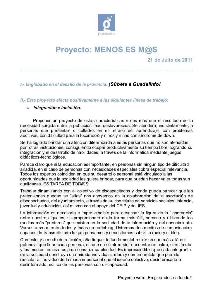 Proyecto: MENOS ES M@S                                                                   21 de Julio de 2011______________...