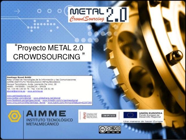 """""""Proyecto METAL 2.0 CROWDSOURCING """""""