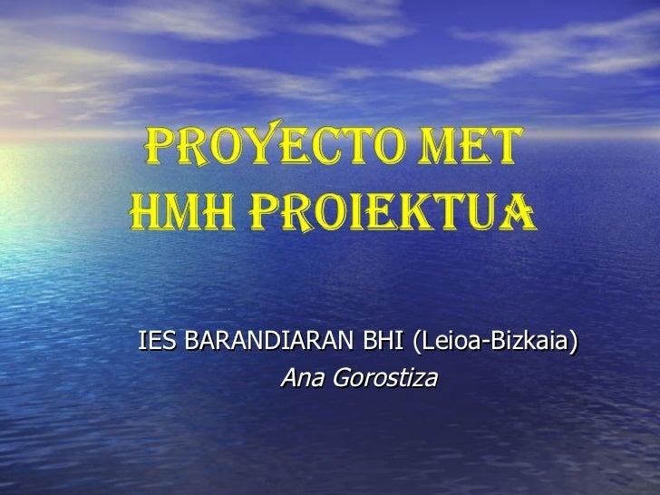 IES BARANDIARAN BHI (Leioa-Bizkaia) Ana Gorostiza