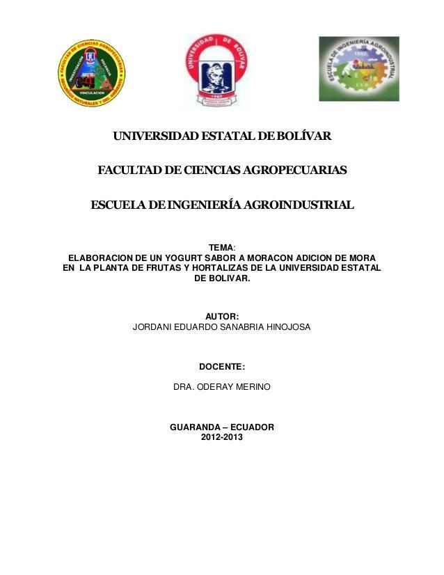 UNIVERSIDAD ESTATAL DE BOLÍVAR FACULTAD DE CIENCIAS AGROPECUARIAS ESCUELA DE INGENIERÍA AGROINDUSTRIAL TEMA: ELABORACION D...
