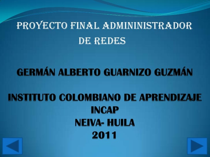 PROYECTO FINAL ADMININISTRADOR DE REDES<br />GERMÁN ALBERTO GUARNIZO GUZMÁNINSTITUTO COLOMBIANO DE APRENDIZAJE INCAPNEIVA-...