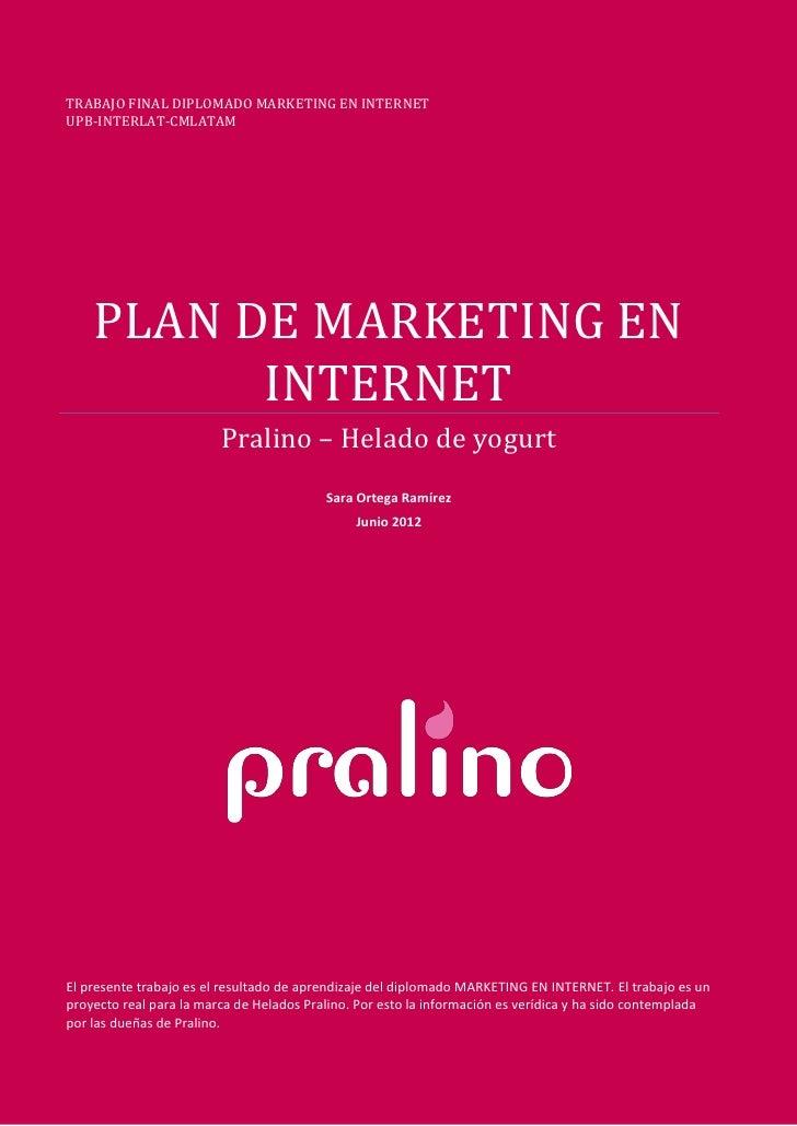 TRABAJO FINAL DIPLOMADO MARKETING EN INTERNETUPB-INTERLAT-CMLATAM    PLAN DE MARKETING EN          INTERNET               ...