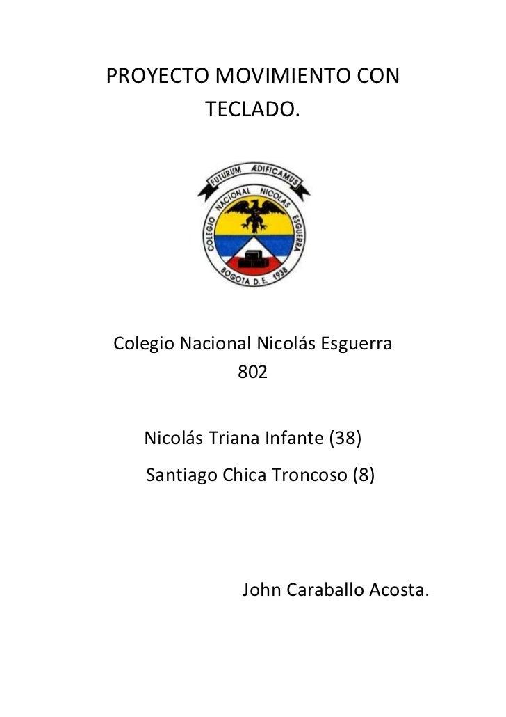 PROYECTO MOVIMIENTO CON        TECLADO.Colegio Nacional Nicolás Esguerra              802   Nicolás Triana Infante (38)   ...