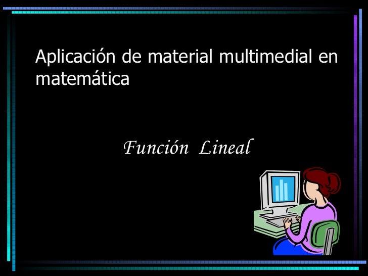 Aplicación de material multimedial en matemática Función  Lineal