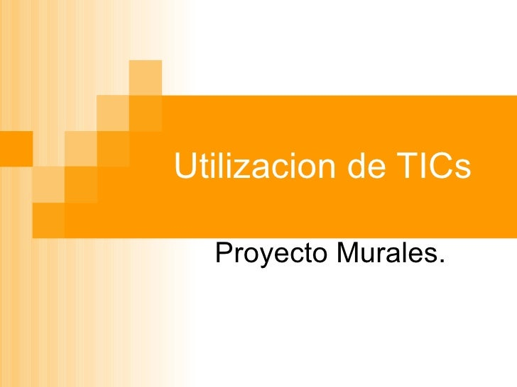 Utilizacion de TICs  Proyecto Murales.
