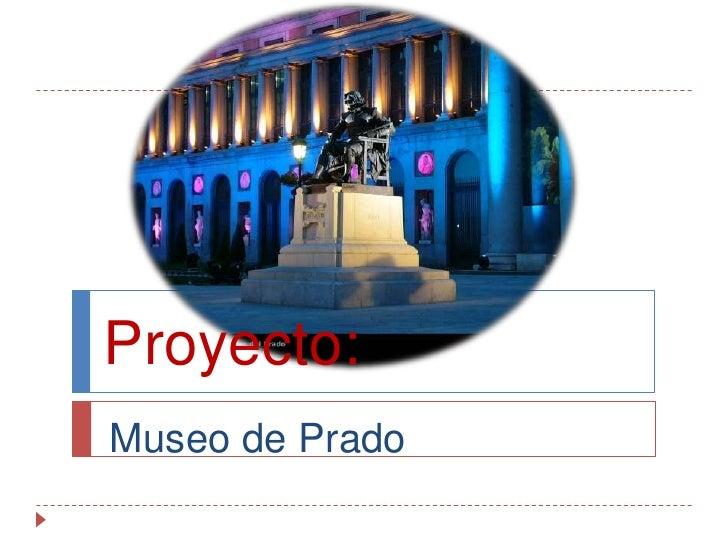 Proyecto: Museo de Prado