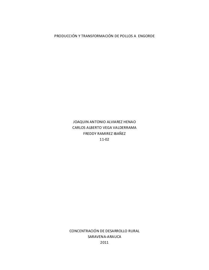 PRODUCCIÓN Y TRANSFORMACIÓN DE POLLOS A ENGORDE        JOAQUIN ANTONIO ALVIAREZ HENAO        CARLOS ALBERTO VEGA VALDERRAM...