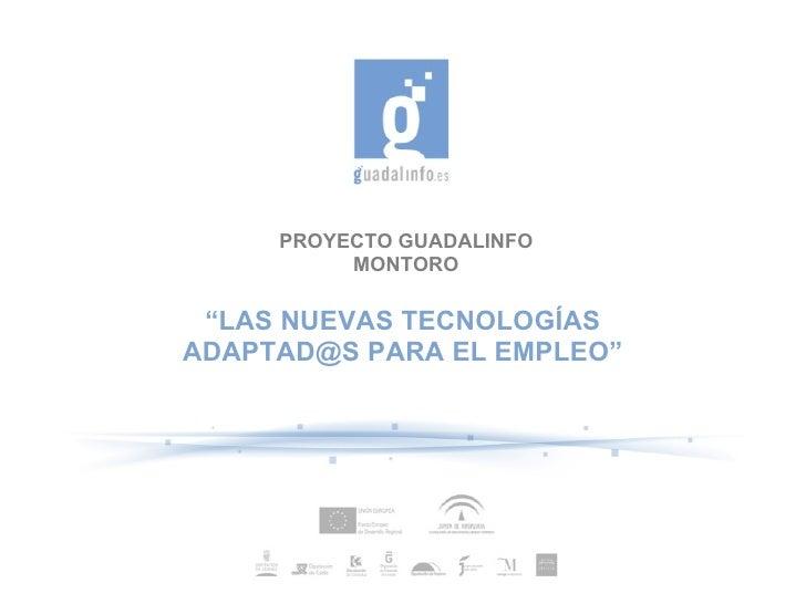 Guadalinfo Montoro: Nuevas Tecnologias adaptadas al empleo