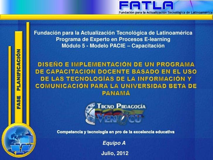 Fundación para la Actualización Tecnológica de Latinoamérica                            Programa de Experto en Procesos E-...
