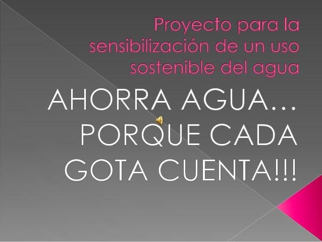 Educar en el ahorro de agua.  Disminuir el consumo de agua en Inca.  Generalizar el uso de los medios ahorradores de a...