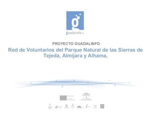 PROYECTO GUADALINFO  Red de Voluntarios del Parque Natural de las Sierras de Tejeda, Almijara y Alhama,