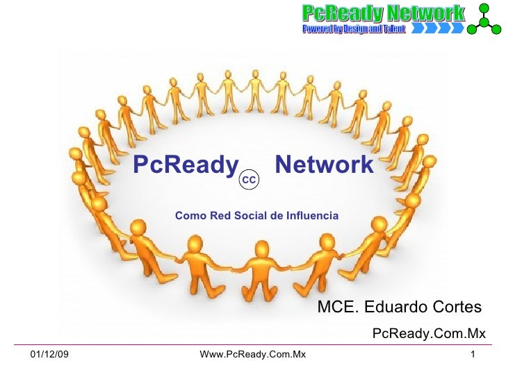 PcReady  Network  Como Red Social de Influencia MCE. Eduardo Cortes   PcReady.Com.Mx CC
