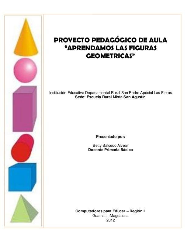 """PROYECTO PEDAGÓGICO DE AULA    """"APRENDAMOS LAS FIGURAS         GEOMETRICAS""""Institución Educativa Departamental Rural San P..."""