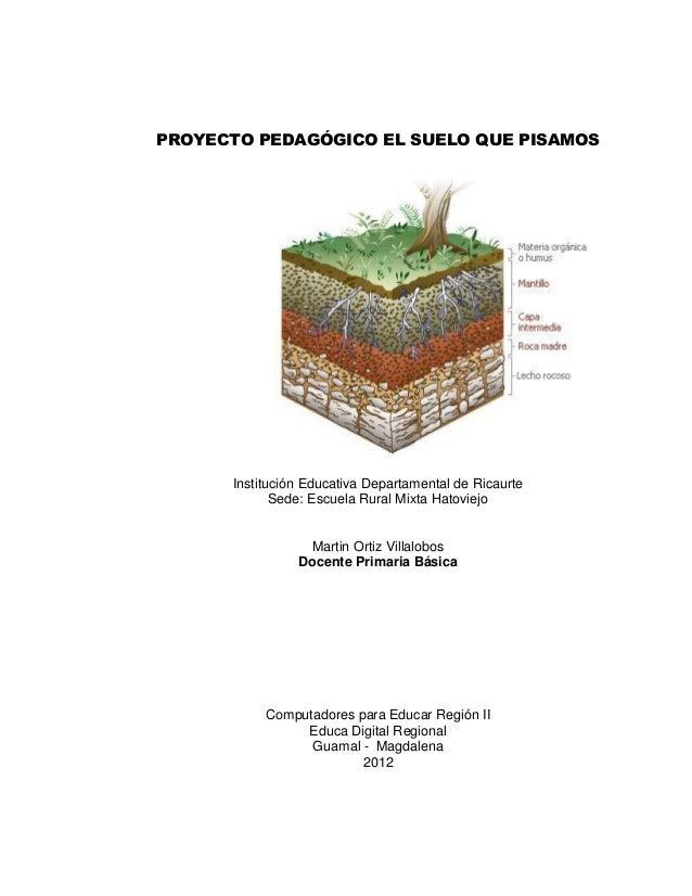 Proyecto pedagogico los suelos martin ortiz erm hatoviejo for Materiales que componen el suelo