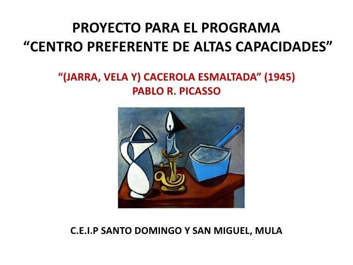 """PROYECTO PARA EL PROGRAMA""""CENTRO PREFERENTE DE ALTAS CAPACIDADES""""    """"(JARRA, VELA Y) CACEROLA ESMALTADA"""" (1945)          ..."""