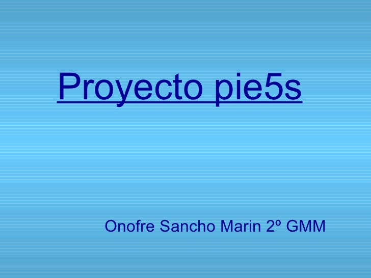 Proyecto pie5s Onofre Sancho Marin 2º GMM