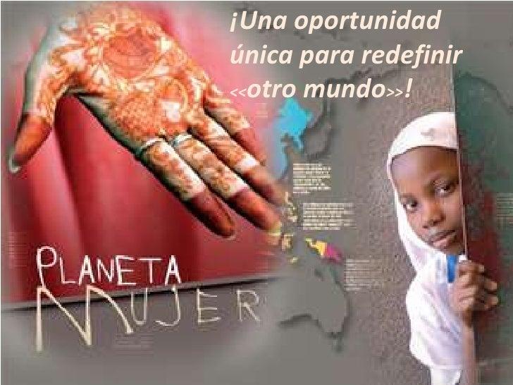 ¡Una oportunidad única para redefinir <<otro mundo>>!<br />